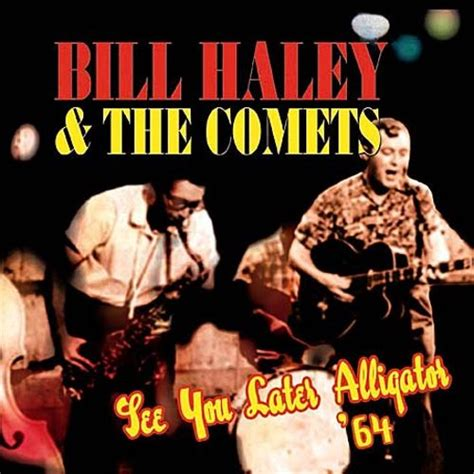 See You Later Alligator '64 - Bill Haley | Songs, Reviews