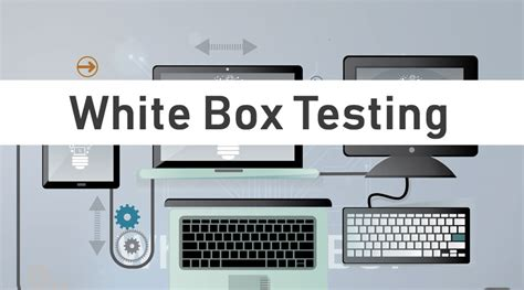 White Box Testing | Different Tools and Techniques of